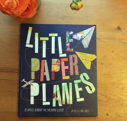 Little Paper Planes Book by Chronicle Books by Little Paper Planes